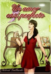 portada del libro Un amor casi perfecto de Astrid Gallardo